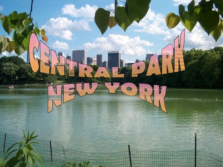 • Central Park es un gran parque urbano público de 341 ha  de extensión situado en el distrito metropolitano de  Manhattan...