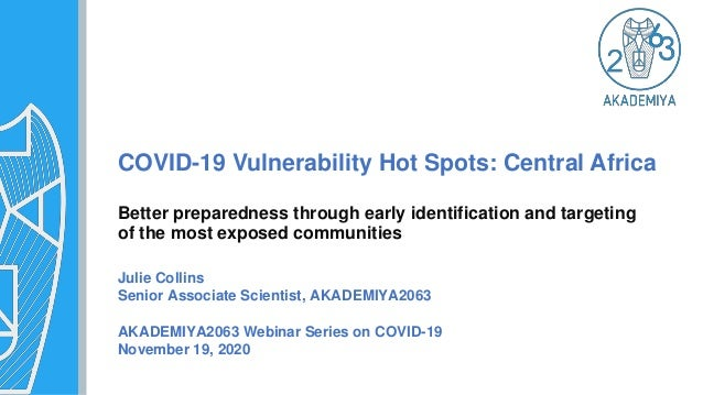 COVID-19 Vulnerability Hot Spots: Central Africa Better preparedness through early identification and targeting of the mos...