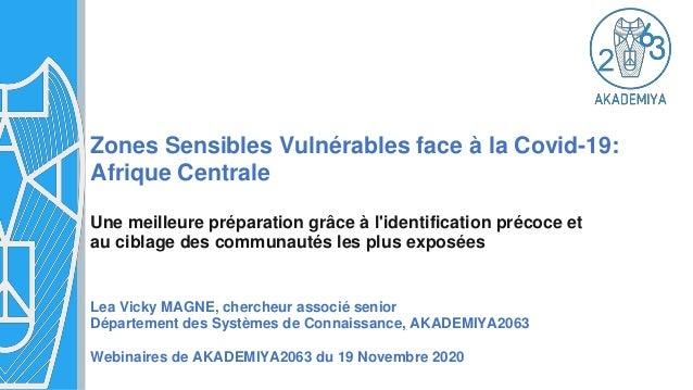 Zones Sensibles Vulnérables face à la Covid-19: Afrique Centrale Une meilleure préparation grâce à l'identification précoc...