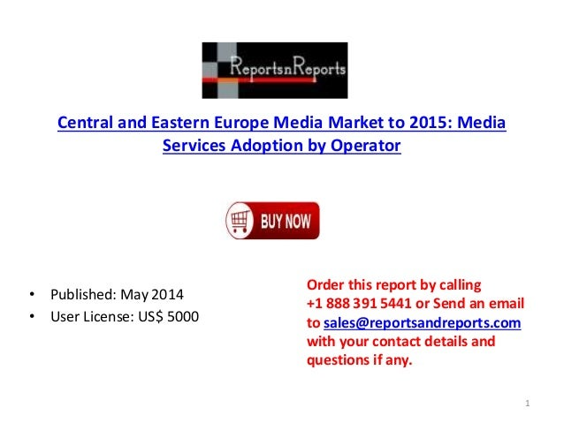 Central and Eastern Europe Media Market to 2015: Media Services Adoption by Operator • Published: May 2014 • User License:...