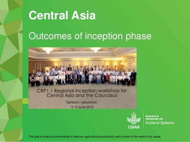 Central AsiaThe global research partnership to improve agricultural productivity and income in the worlds dry areasOutcome...