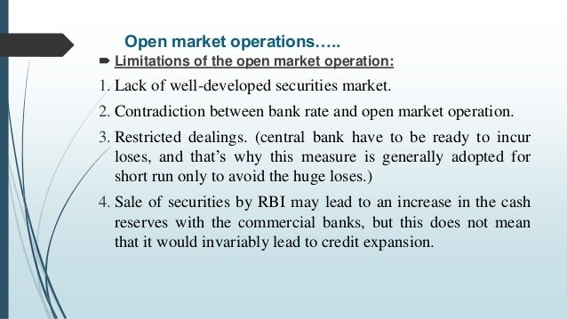 limitations of open market operation The limitations of monetary tools in a developing economy like nigeria   these include open market operation cash reserve ratio, liquidity.
