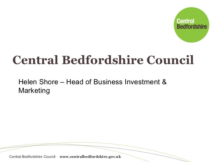 Central Bedfordshire Council Helen Shore – Head of Business Investment & Marketing