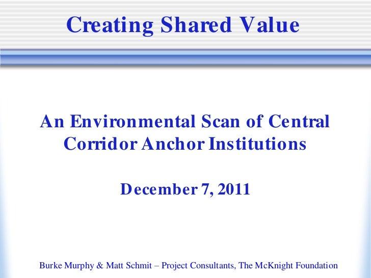 Creating Shared ValueAn Environmental Scan of Central  Corridor Anchor Institutions                   D ecember 7, 2011Bur...