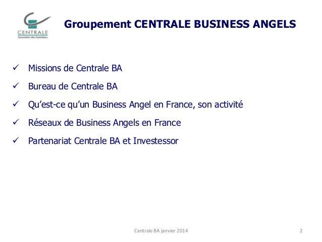 Centrale Business Angels - Jan 2014 Slide 2