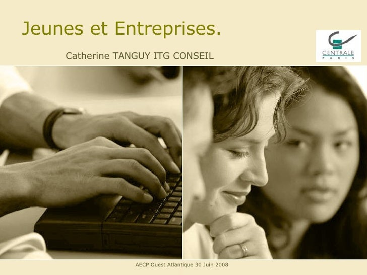 Jeunes et Entreprises. Catherine TANGUY ITG CONSEIL