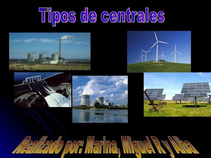 Hidroeléctricas  Es una central que se utiliza energía  hidráulica, para generar la energía eléctrica. En general estas c...