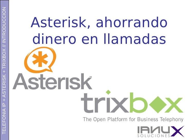 TELEFONIA IP + ASTERISK + TRIXBOX // INTRODUCCION                                           TELEFONIA IP, VOIP