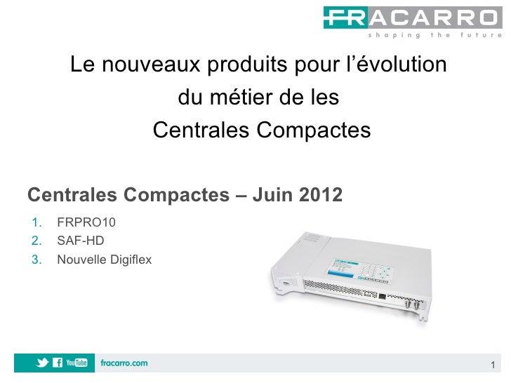 Le nouveaux produits pour l'évolution                du métier de les              Centrales CompactesCentrales Compactes ...