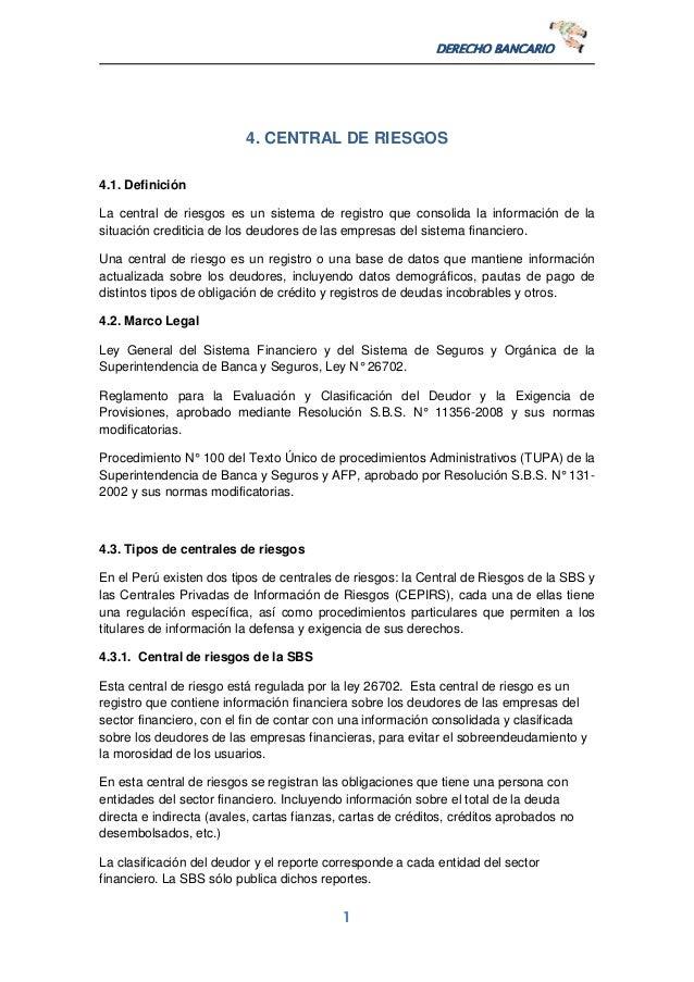 1 DERECHO BANCARIO 4. CENTRAL DE RIESGOS 4.1. Definición La central de riesgos es un sistema de registro que consolida la ...