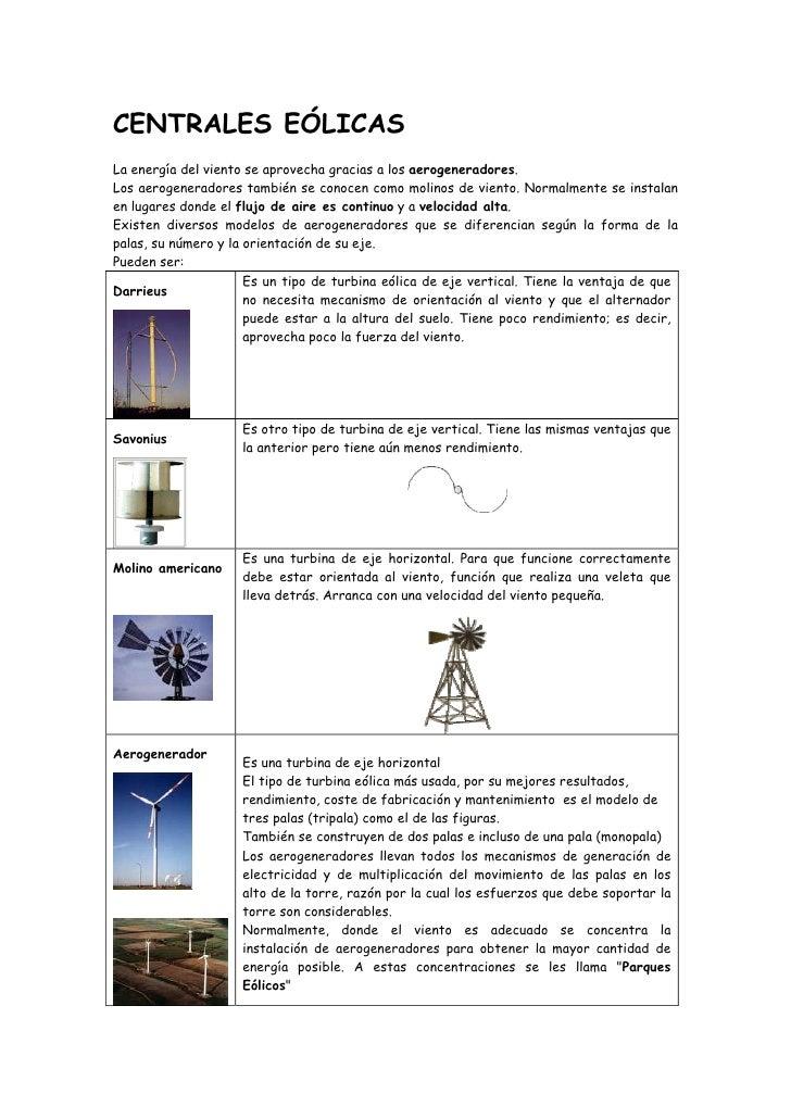 CENTRALES EÓLICAS La energía del viento se aprovecha gracias a los aerogeneradores. Los aerogeneradores también se conocen...