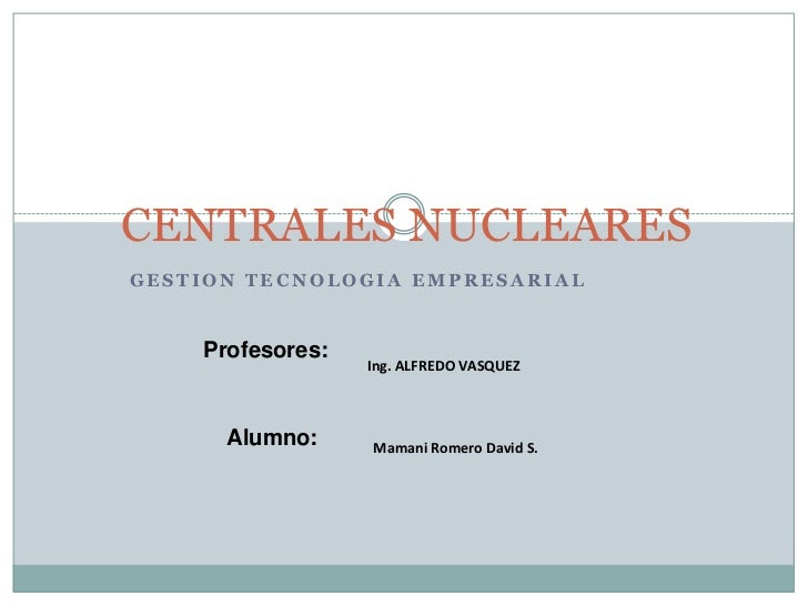 CENTRALES NUCLEARES<br />GESTION TECNOLOGIA EMPRESARIAL<br />