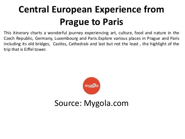 Central European Experience from Prague to Paris This itinerary charts a wonderful journey experiencing art, culture, food...
