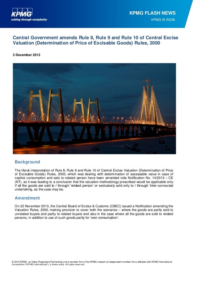 KPMG FLASH NEWS KPMG IN INDIA  Central Government amends Rule 8, Rule 9 and Rule 10 of Central Excise Valuation (Determina...