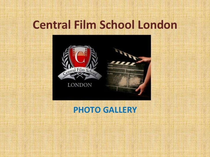 Central Film School London       PHOTO GALLERY