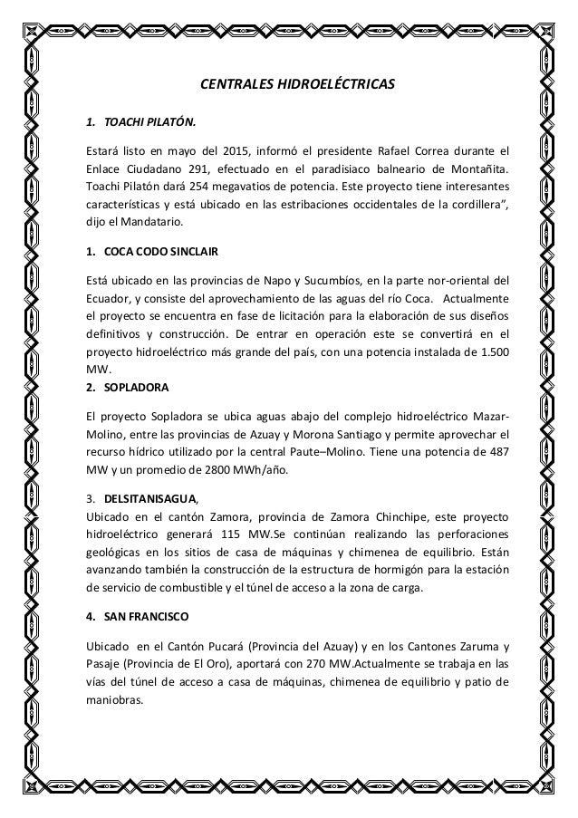 CENTRALES HIDROELÉCTRICAS 1. TOACHI PILATÓN. Estará listo en mayo del 2015, informó el presidente Rafael Correa durante el...