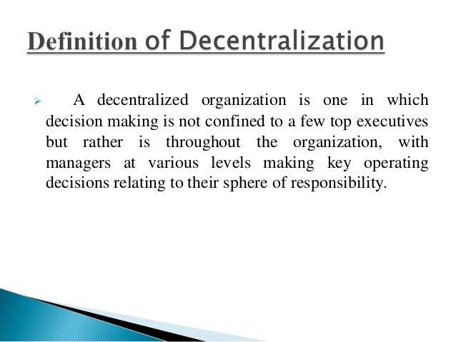 Centralization, decentralization & formalization