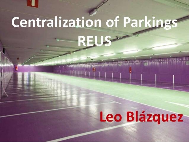 Centralization of Parkings          REUS             Leo Blázquez