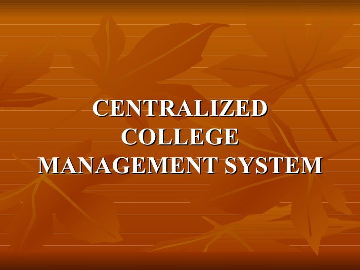CENTRALIZED COLLEGE MANAGEMENT SYSTEM