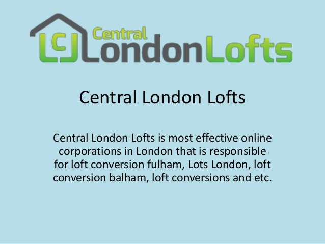 Central London Lofts Central London Lofts is most effective online corporations in London that is responsible for loft con...