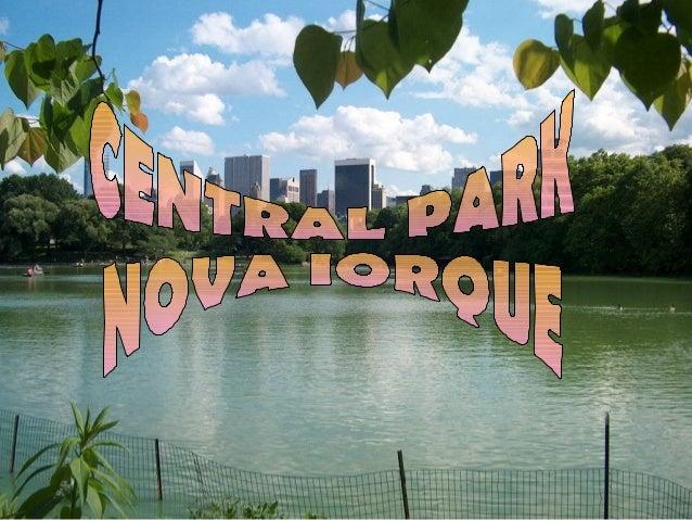 """• O """"Central Park"""" é um grande parque urbano público de 341 ha de extensão, situado no distrito metropolitano de Manhattam..."""