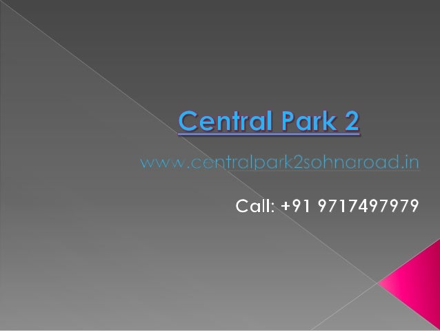  Central Park is one of leading real estatebrands in India. Central Park group hasbeen involved in infrastructuredevelopm...