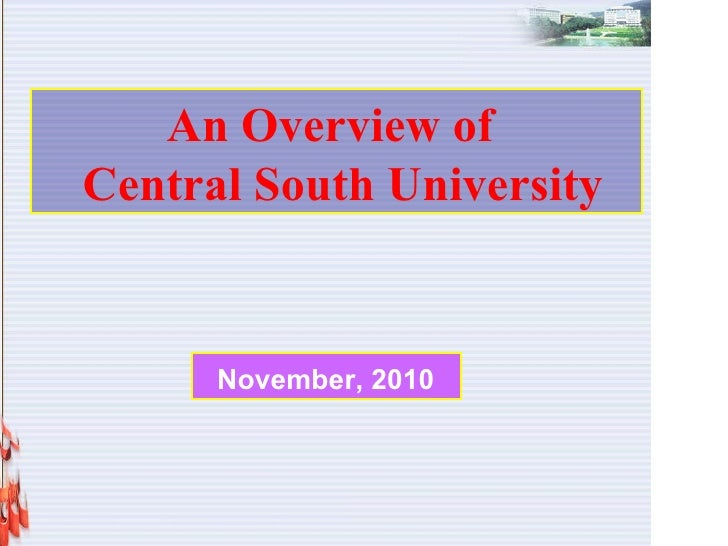 An Overview of    Central South University November, 2010