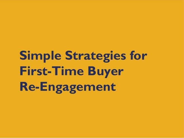 Simple Strategies for First-Time Buyer Re-Engagement