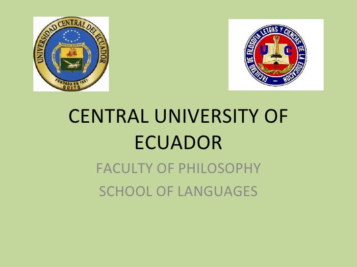 CENTRAL UNIVERSITY OF ECUADOR FACULTY OF PHILOSOPHY SCHOOL OF LANGUAGES