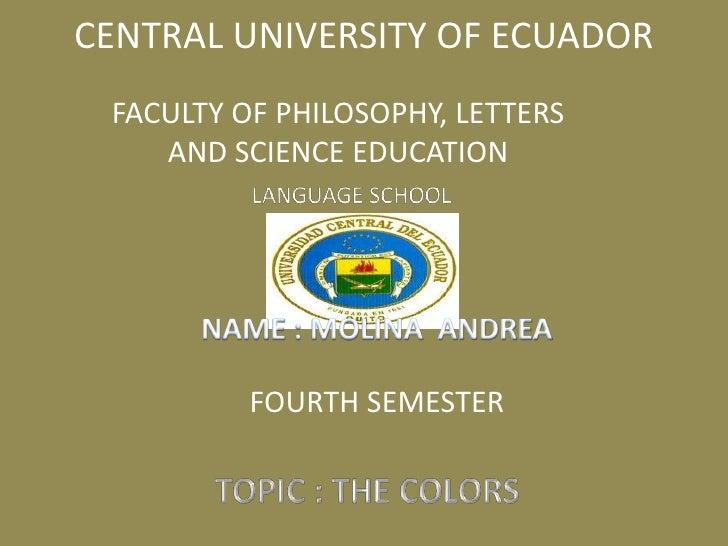 CENTRAL UNIVERSITY OF ECUADOR<br />FACULTYOFPHILOSOPHY,LETTERS ANDSCIENCEEDUCATION<br />LANGUAGE SCHOOL<br />NAME : M...
