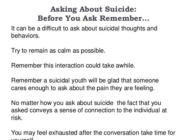 Try what kill to you after yourself happens Suicide Hotline:
