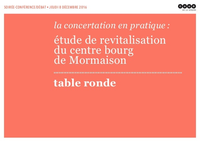 la concertation en pratique: étude de revitalisation du centre bourg de Mormaison table ronde SOIRÉE-CONFÉRENCE/DÉBAT • J...