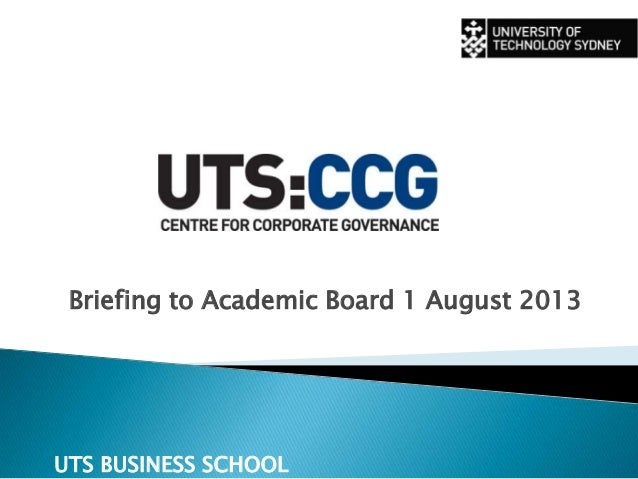 Briefing to Academic Board 1 August 2013 UTS BUSINESS SCHOOL
