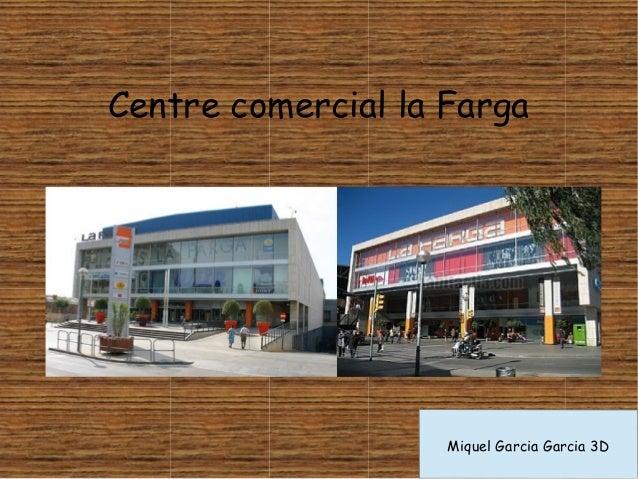 Centre comercial la Farga  Miquel Garcia Garcia 3D