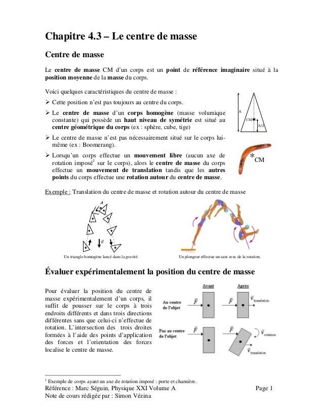 Référence : Marc Séguin, Physique XXI Volume A Page 1 Note de cours rédigée par : Simon Vézina Chapitre 4.3 – Le centre de...