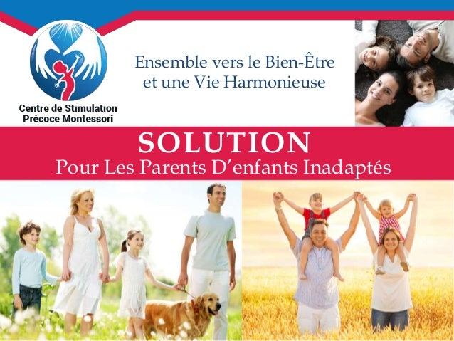 Ensemble vers le Bien-Être  et une Vie Harmonieuse  SOLUTION  Pour Les Parents D'enfants Inadaptés