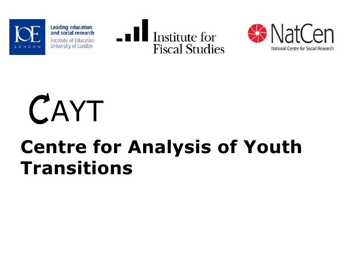 Centre for Analysis of Youth Transitions<br />