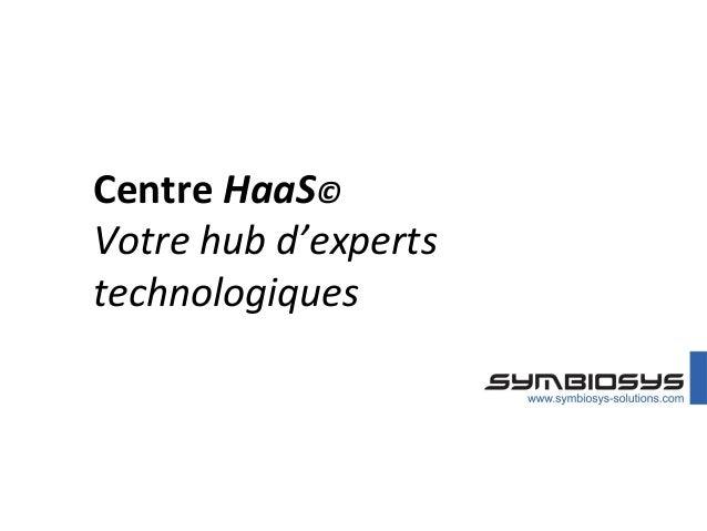Centre HaaS© Votre hub d'experts technologiques