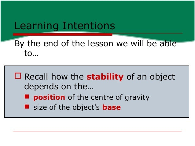 Stability  An object will be in STABLE EQUILIBRIUM when it returns to its original position after given a small displacem...