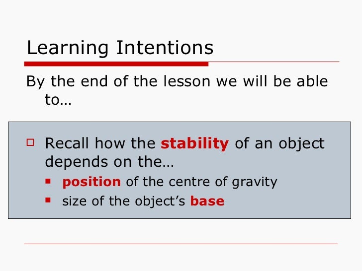 Learning Intentions <ul><li>By the end of the lesson we will be able to… </li></ul><ul><li>Recall how the  stability  of a...