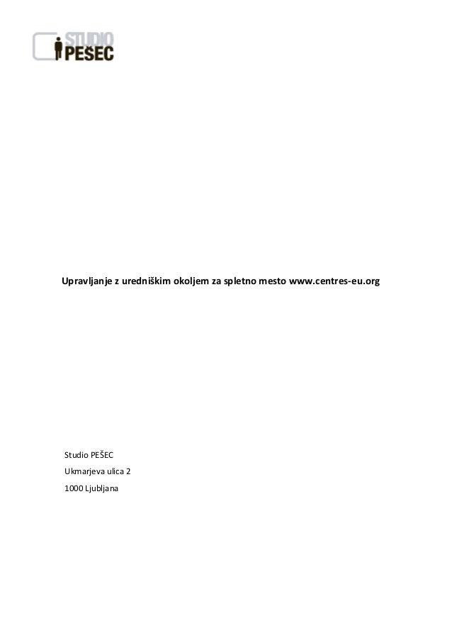 Upravljanje z uredniškim okoljem za spletno mesto www.centres-eu.orgStudio PEŠECUkmarjeva ulica 21000 Ljubljana