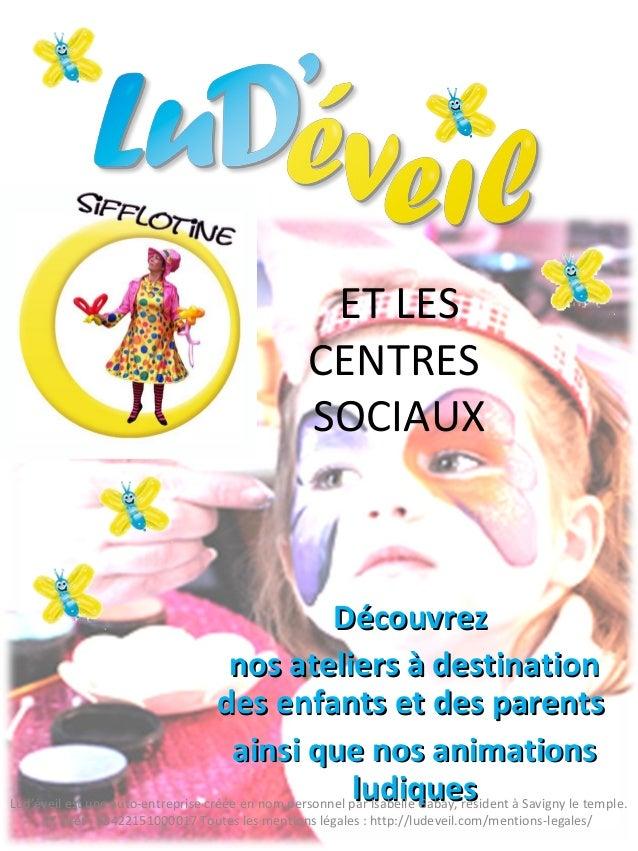 ET LES CENTRES SOCIAUX DécouvrezDécouvrez nos ateliers à destinationnos ateliers à destination des enfants et des parentsd...