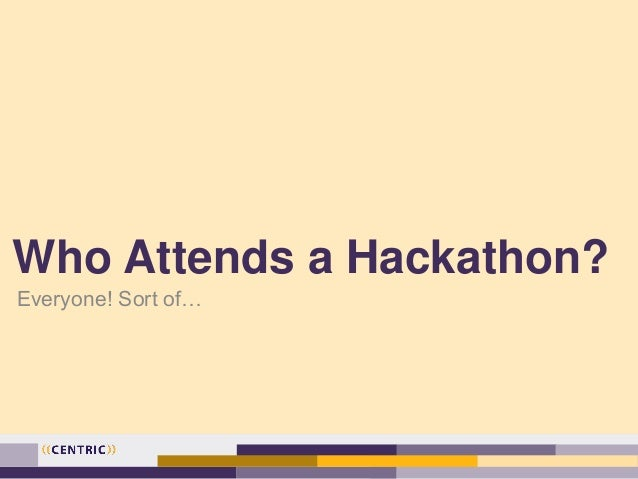 Who Attends a Hackathon? Everyone! Sort of…
