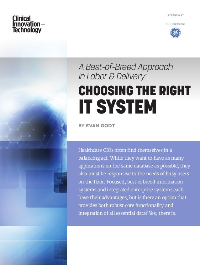 A Best-of-Breed Approach in Labor & Delivery: CHOOSING THE RIGHT IT SYSTEM By Evan Godt Healthcare CIOs often find themsel...
