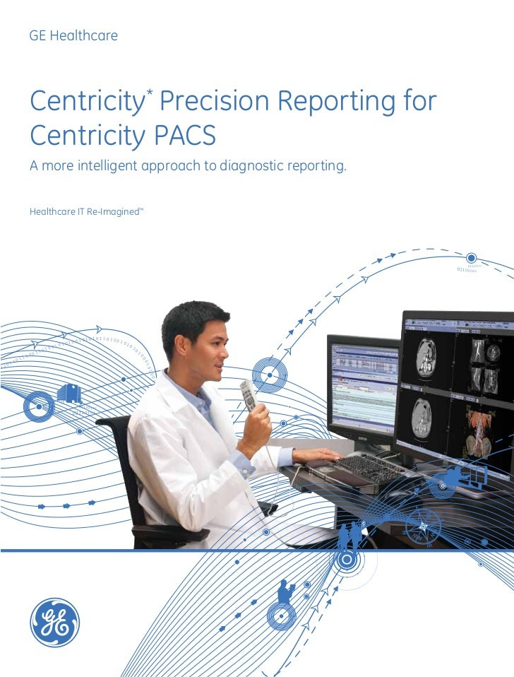Centricity precision reporting pacs brochure - General electric india corporate office ...