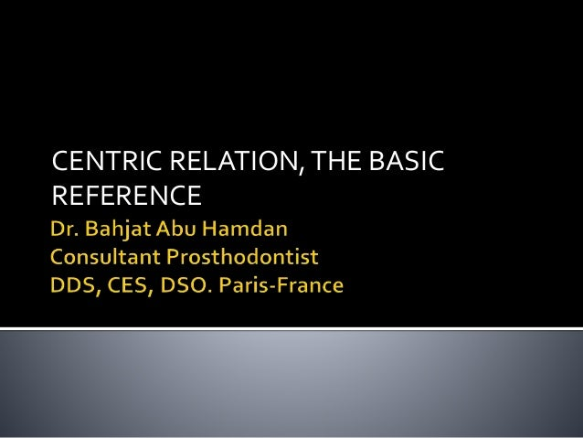 CENTRIC RELATION, THE BASIC  REFERENCE