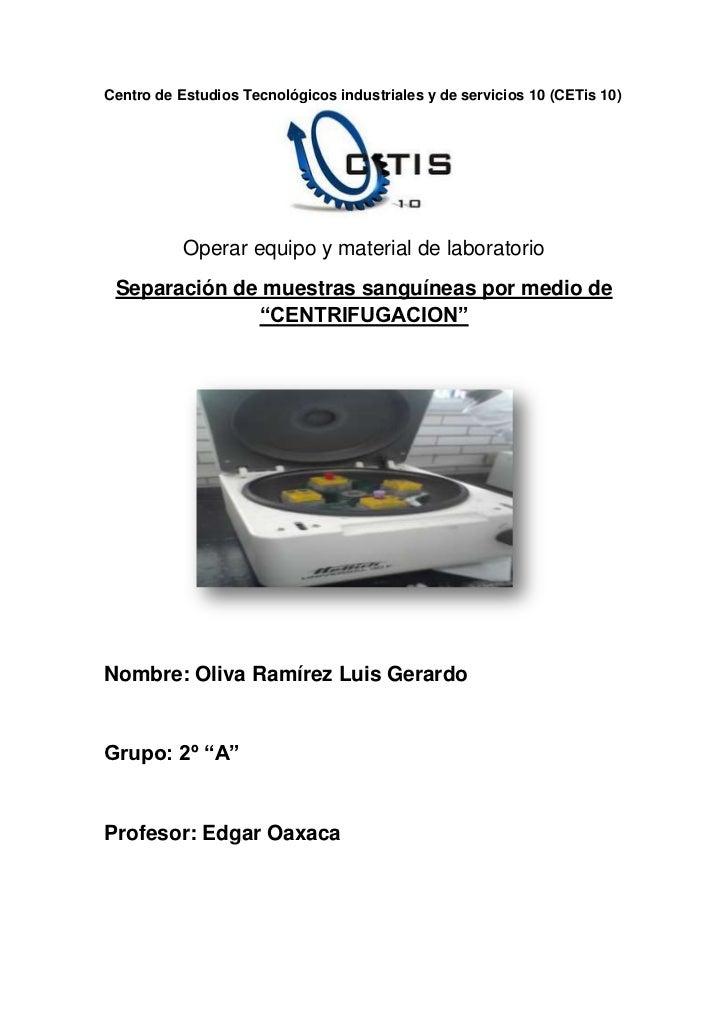 Centro de Estudios Tecnológicos industriales y de servicios 10 (CETis 10)           Operar equipo y material de laboratori...