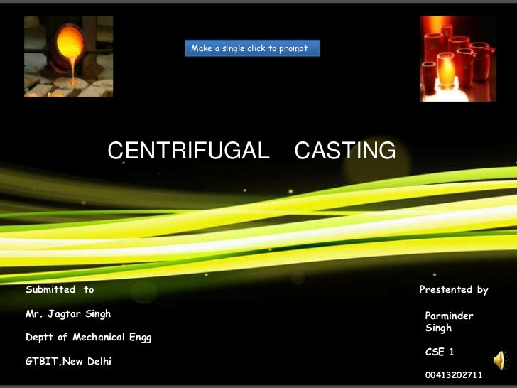 Make a single click to prompt               CENTRIFUGAL                          CASTINGSubmitted to                      ...