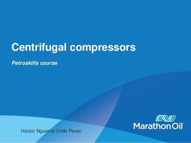 Centrifugal compressors Petroskills course Hector Nguema Ondo Perez
