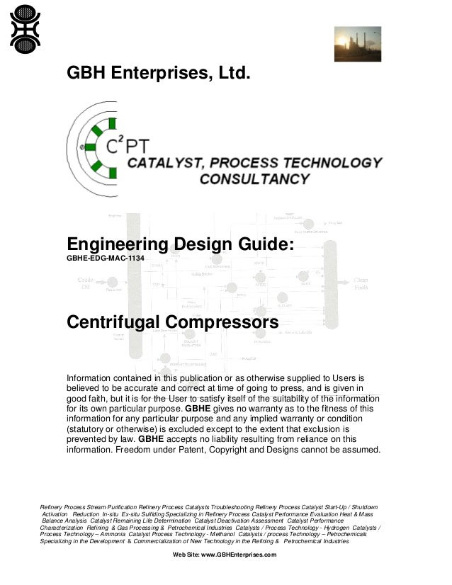 GBH Enterprises, Ltd.  Engineering Design Guide: GBHE-EDG-MAC-1134  Centrifugal Compressors Information contained in this ...